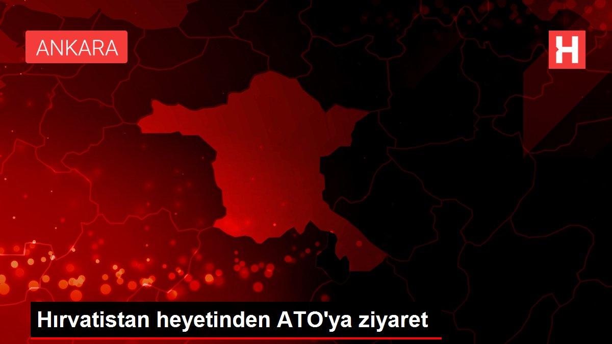 Hırvatistan heyetinden ATO'ya ziyaret