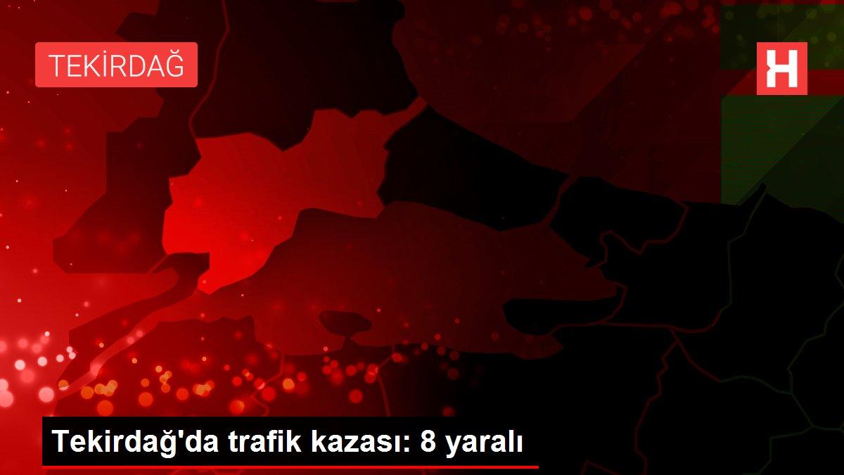 Tekirdağ'da trafik kazası: 8 yaralı