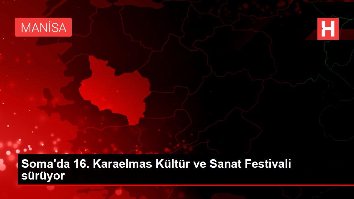 Soma'da 16. Karaelmas Kültür ve Sanat Festivali sürüyor