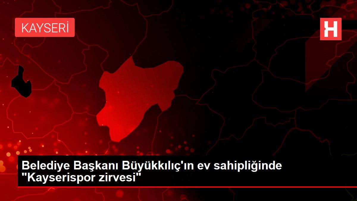 Belediye Başkanı Büyükkılıç'ın ev sahipliğinde Kayserispor zirvesi