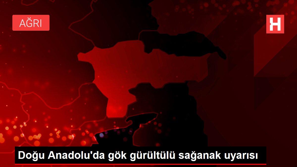 Doğu Anadolu'da gök gürültülü sağanak uyarısı