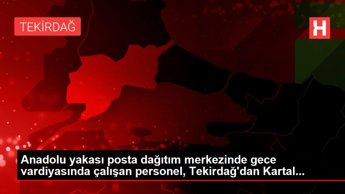 Anadolu yakası posta dağıtım merkezinde gece vardiyasında çalışan personel, Tekirdağ'dan Kartal...