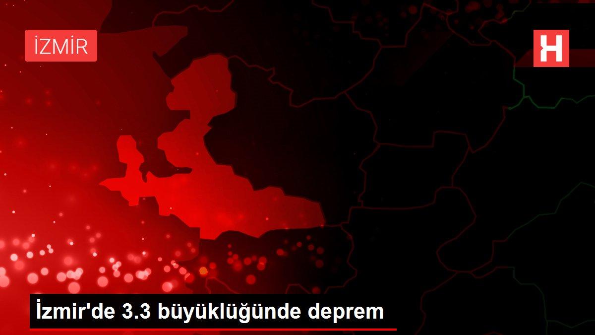 İzmir'de 3.3 büyüklüğünde deprem