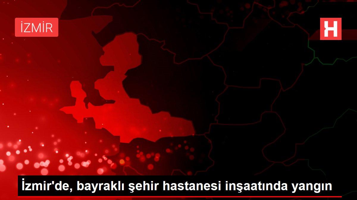 İzmir'de, bayraklı şehir hastanesi inşaatında yangın