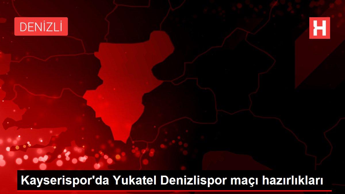 Kayserispor'da Yukatel Denizlispor maçı hazırlıkları