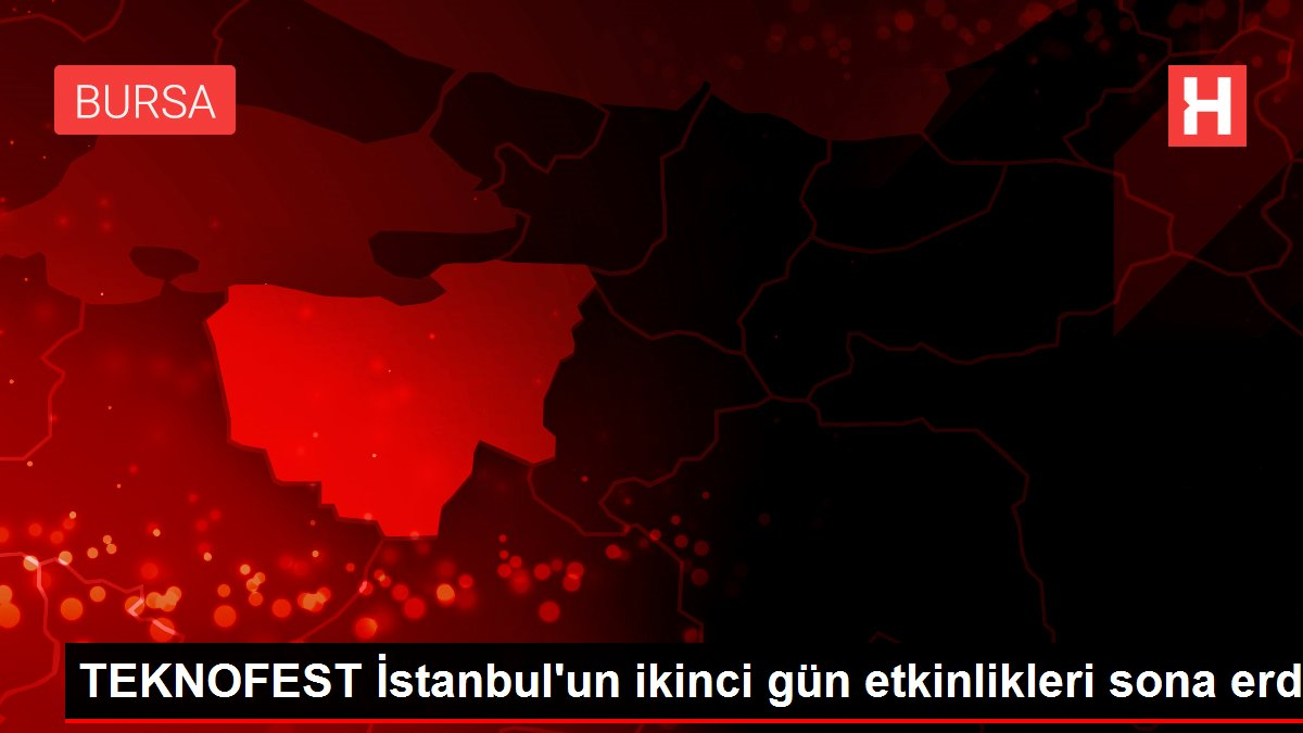 TEKNOFEST İstanbul'un ikinci gün etkinlikleri sona erdi