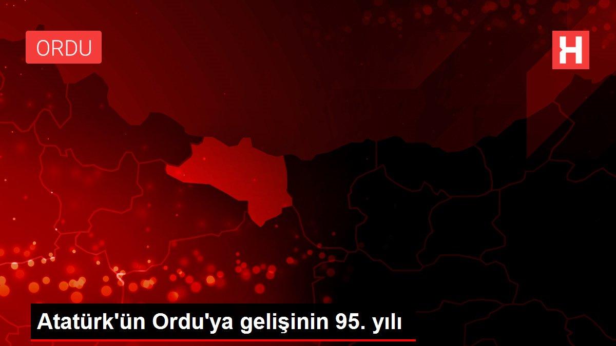 Atatürk'ün Ordu'ya gelişinin 95. yılı
