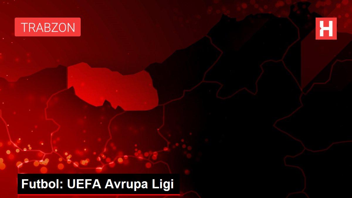Futbol: UEFA Avrupa Ligi
