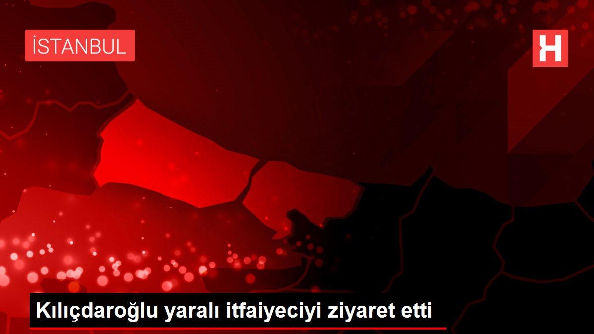 Kılıçdaroğlu yaralı itfaiyeciyi ziyaret etti