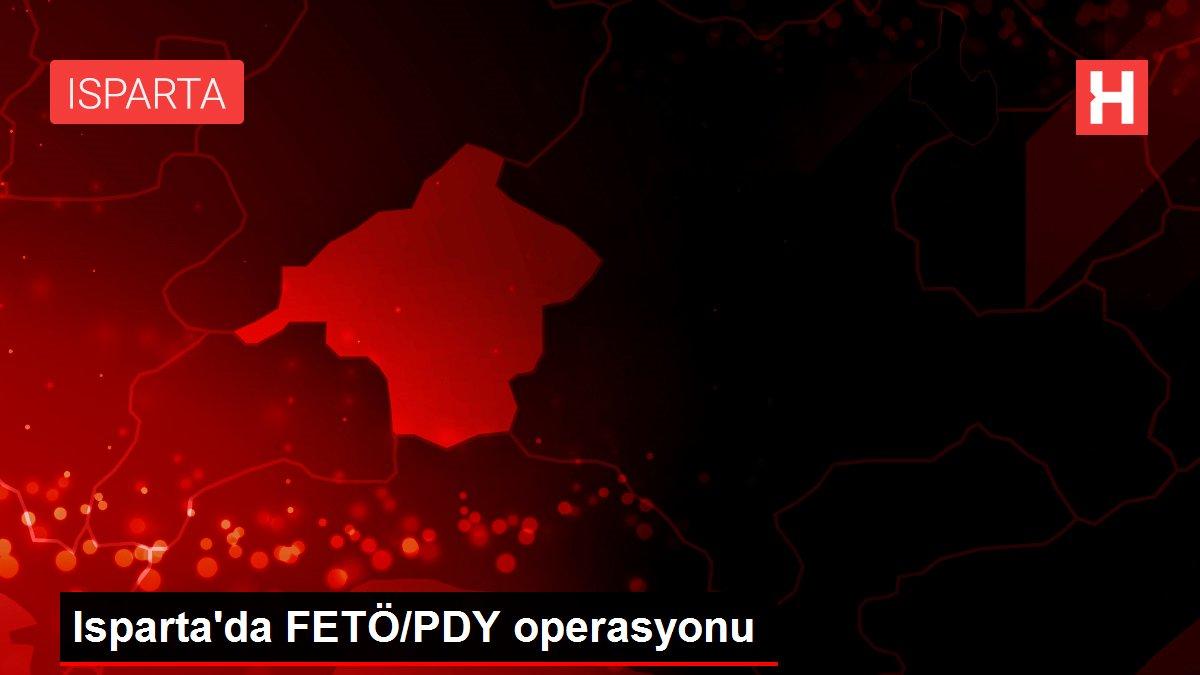 Isparta'da FETÖ/PDY operasyonu