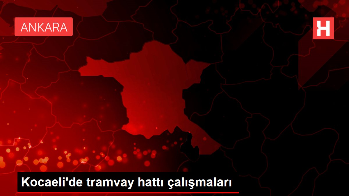 Kocaeli'de tramvay hattı çalışmaları