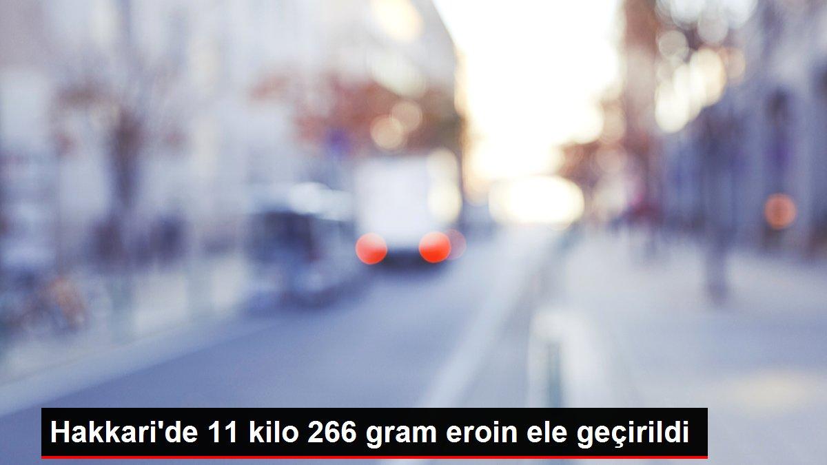 Hakkari'de 11 kilo 266 gram eroin ele geçirildi