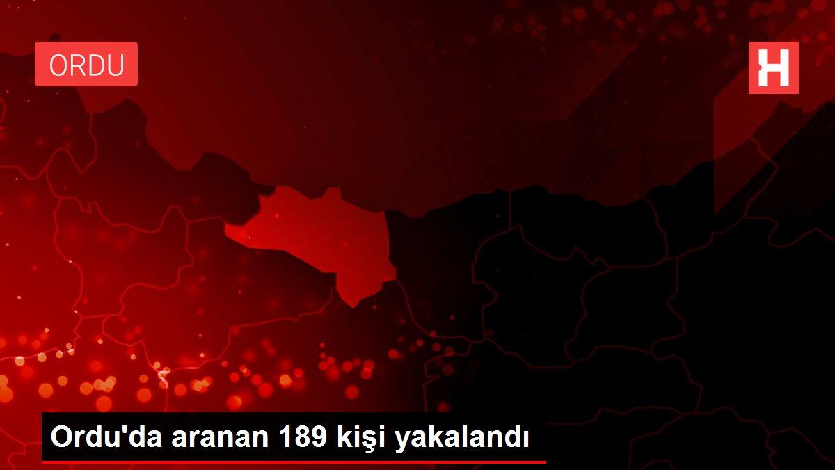 Ordu'da aranan 189 kişi yakalandı