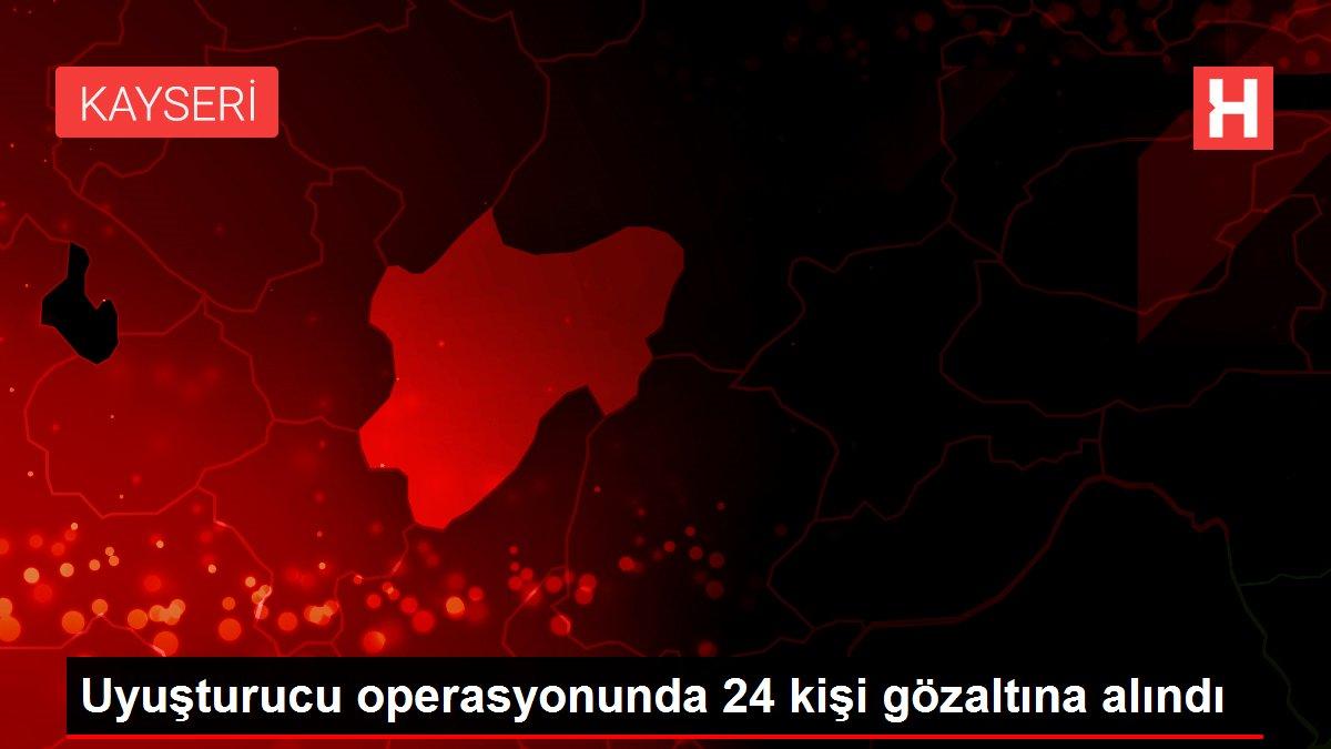 Uyuşturucu operasyonunda 24 kişi gözaltına alındı