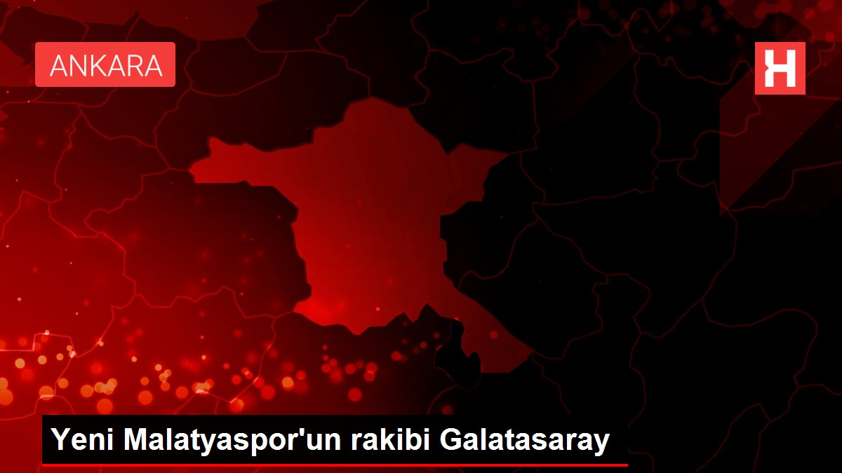 Yeni Malatyaspor'un rakibi Galatasaray