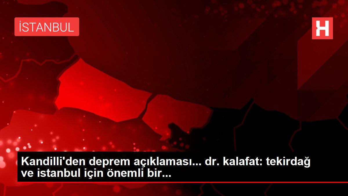 Kandilli'den deprem açıklaması... dr. kalafat: tekirdağ ve istanbul için önemli bir...