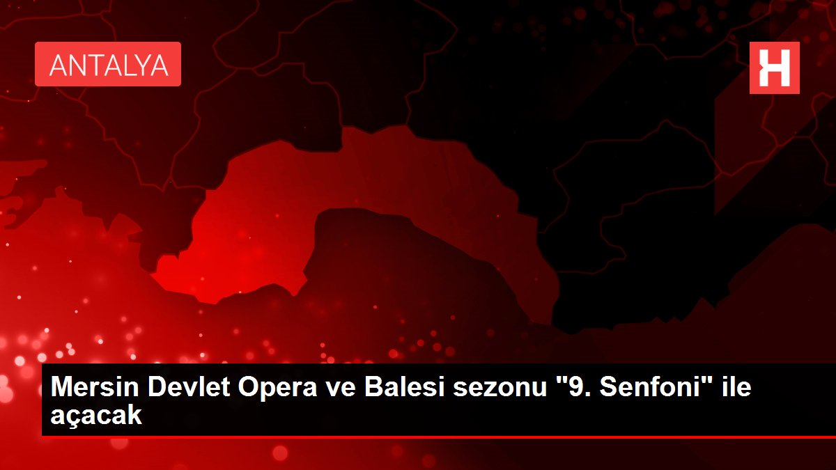 Mersin Devlet Opera ve Balesi sezonu