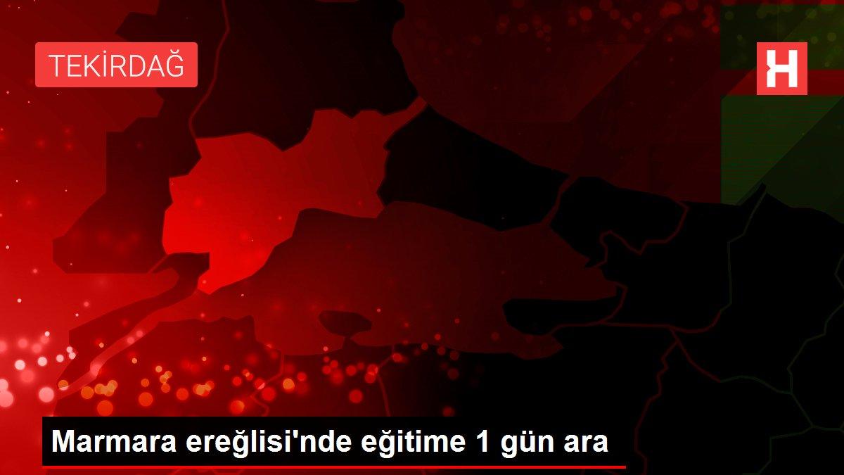 Marmara ereğlisi'nde eğitime 1 gün ara