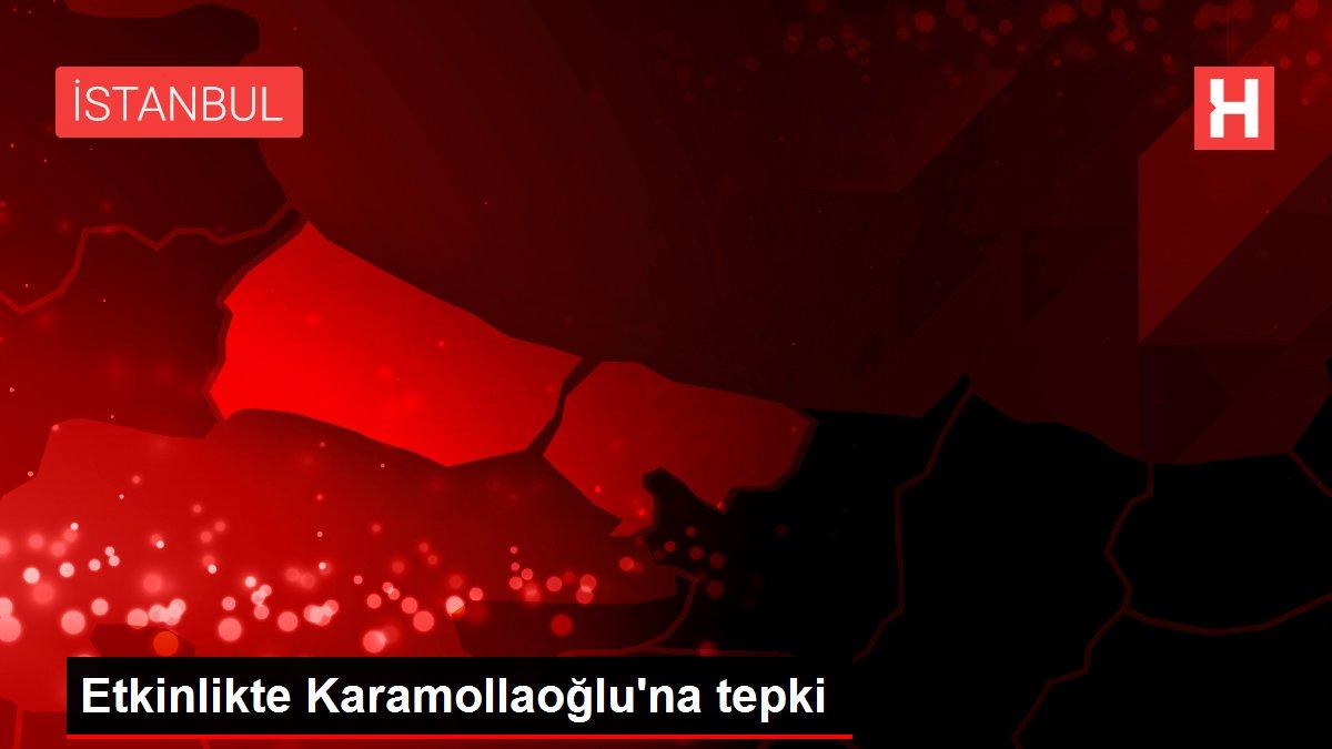 Etkinlikte Karamollaoğlu'na tepki