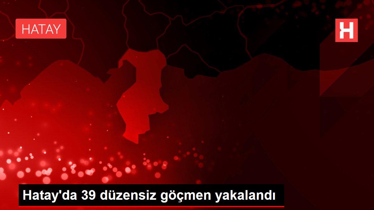 Hatay'da 39 düzensiz göçmen yakalandı