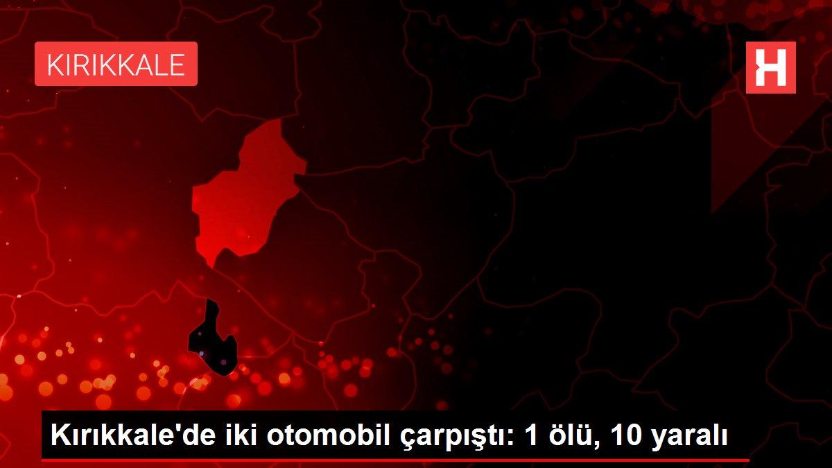 Kırıkkale'de iki otomobil çarpıştı: 1 ölü, 10 yaralı