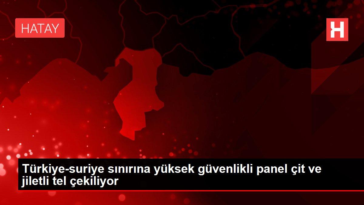 Türkiye-suriye sınırına yüksek güvenlikli panel çit ve jiletli tel çekiliyor