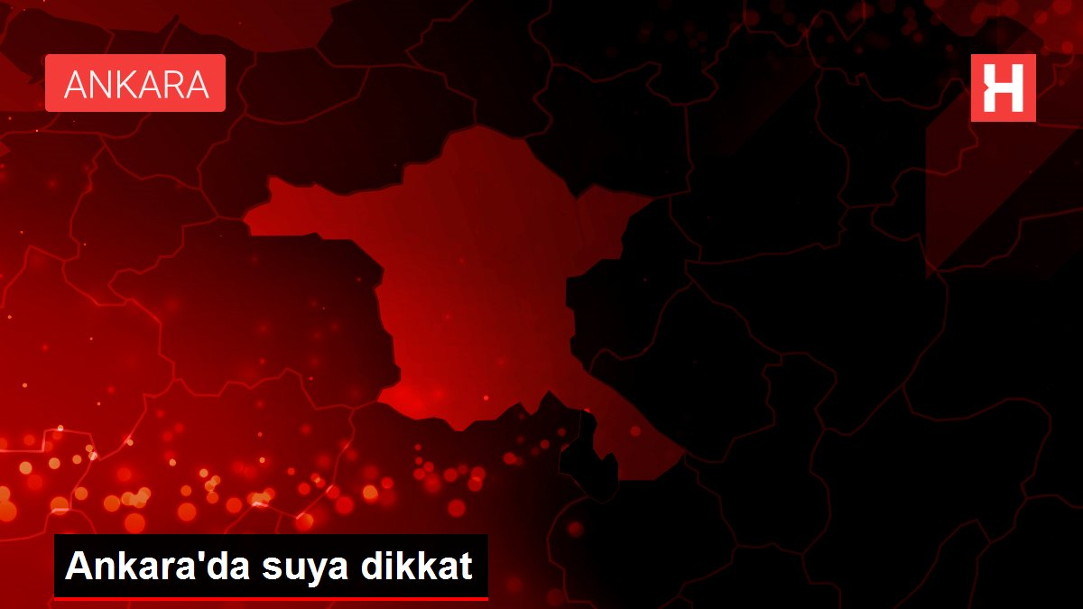 Ankara'da suya dikkat