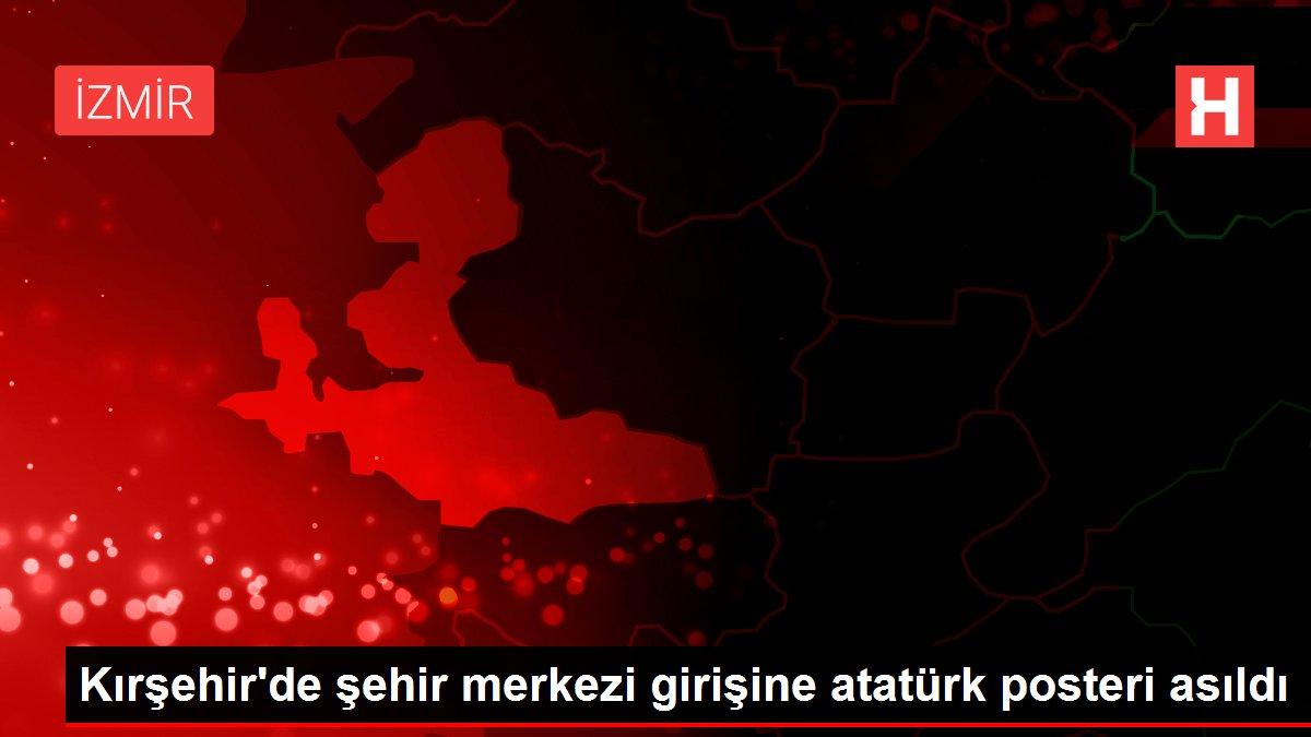 Kırşehir'de şehir merkezi girişine atatürk posteri asıldı