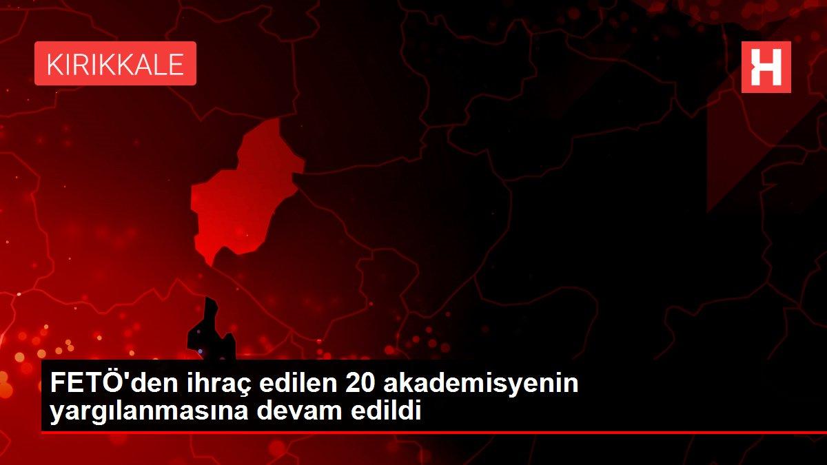 FETÖ'den ihraç edilen 20 akademisyenin yargılanmasına devam edildi