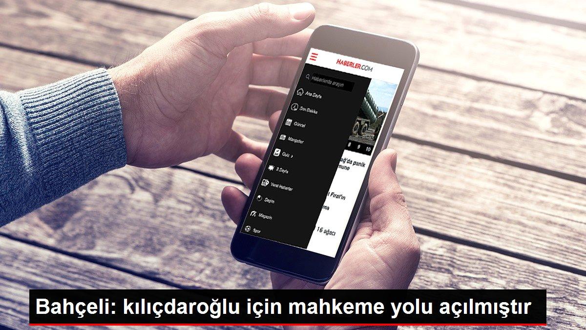 Bahçeli: kılıçdaroğlu için mahkeme yolu açılmıştır
