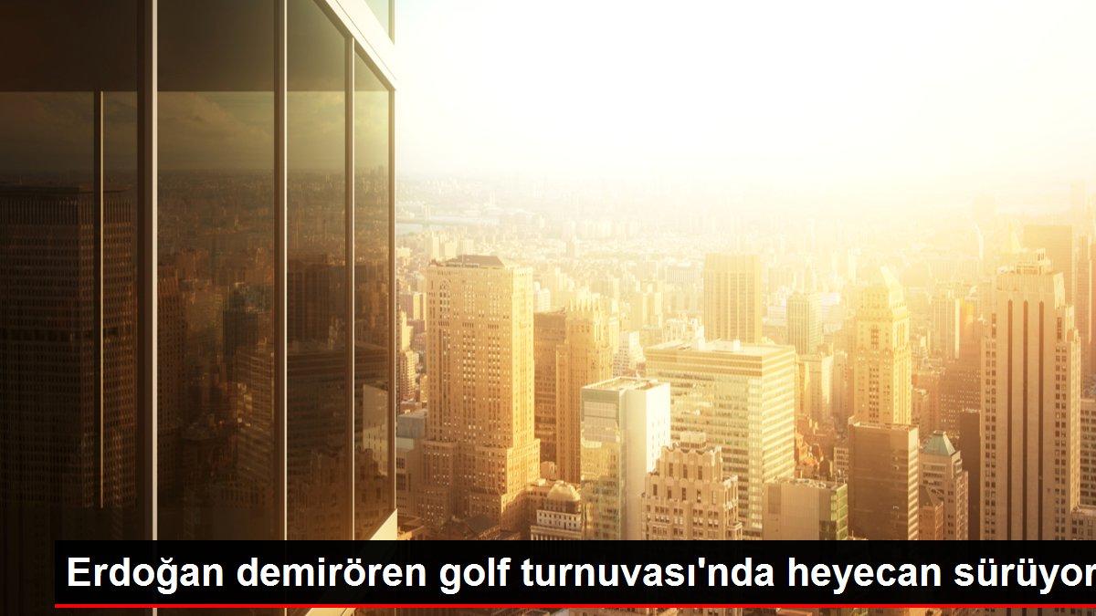 Erdoğan demirören golf turnuvası'nda heyecan sürüyor