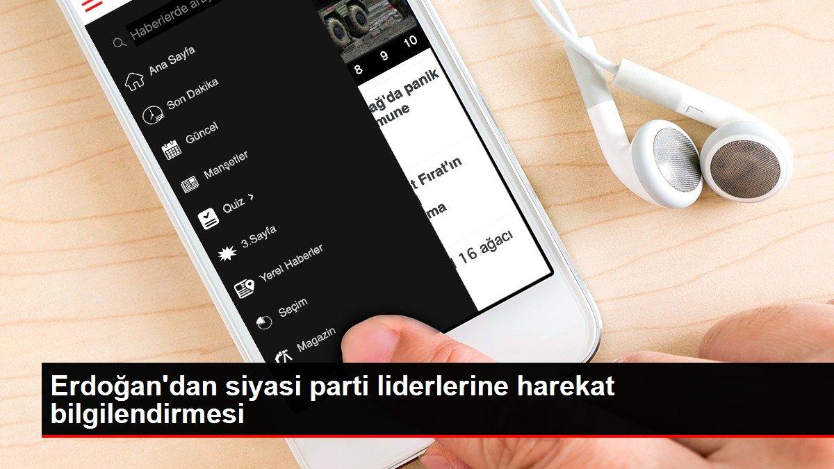 Erdoğan'dan siyasi parti liderlerine harekat bilgilendirmesi