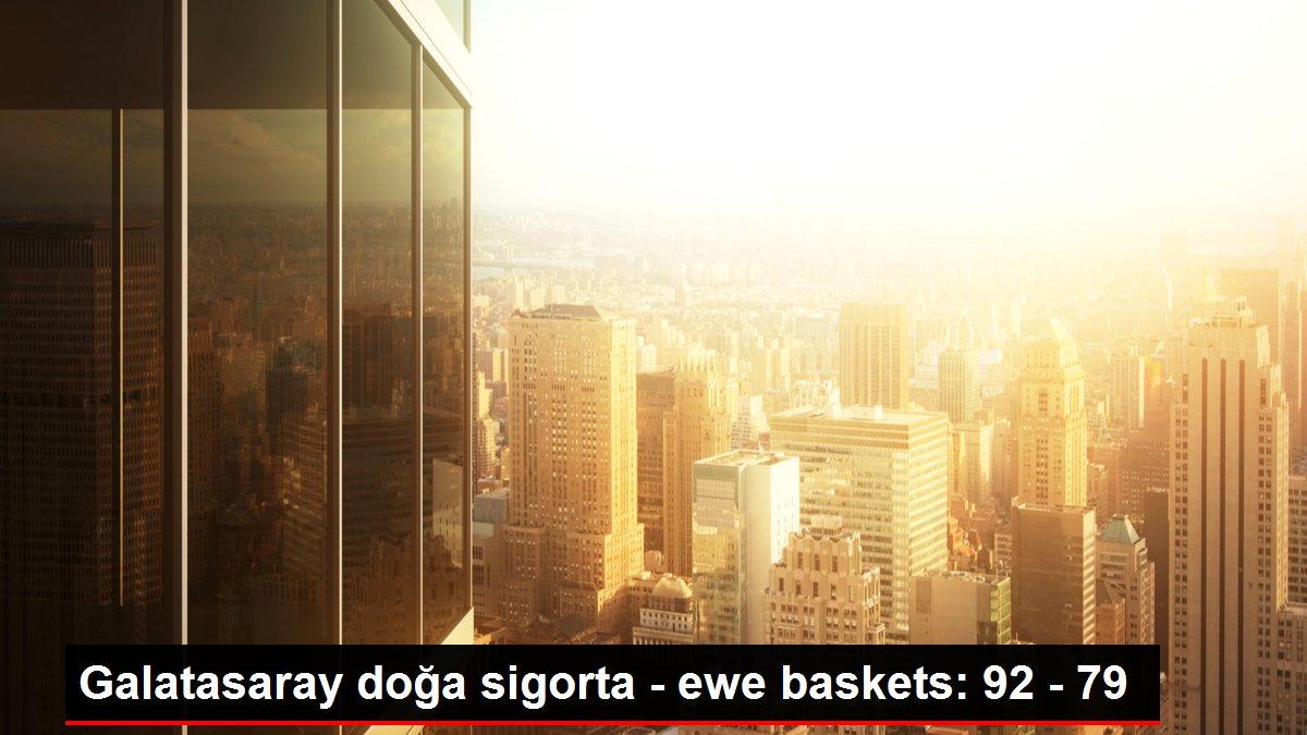 Galatasaray doğa sigorta - ewe baskets: 92 - 79