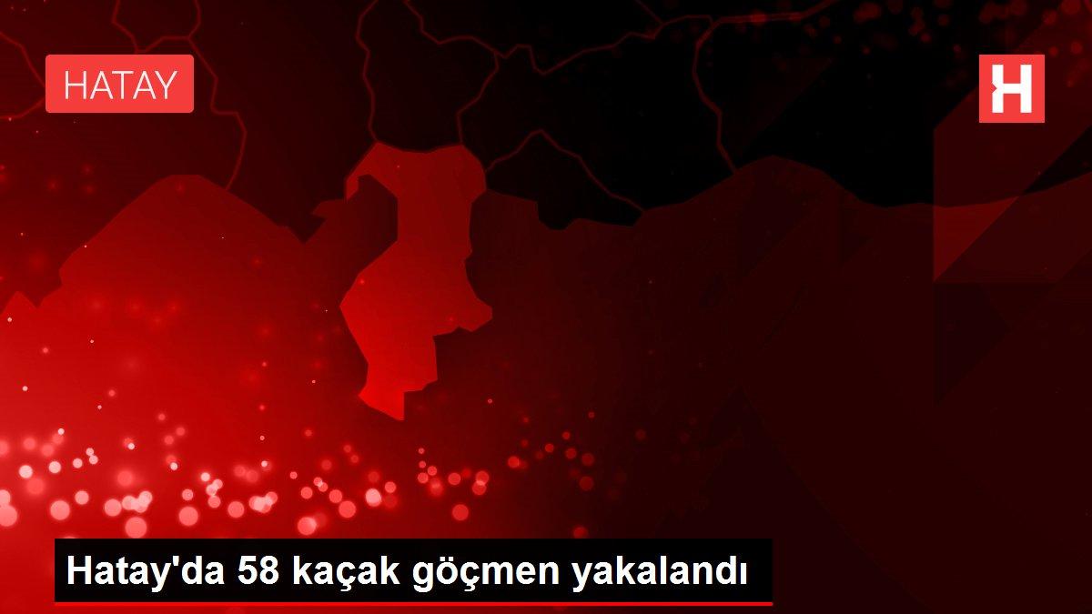 Hatay'da 58 kaçak göçmen yakalandı