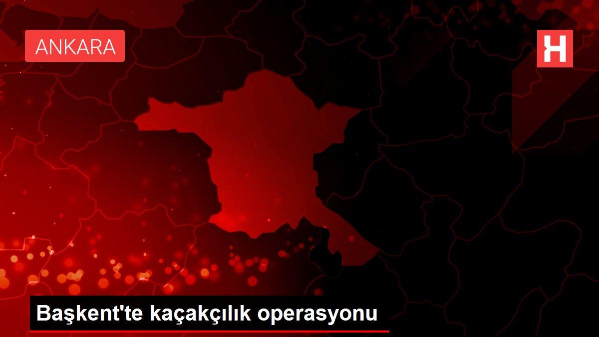 Başkent'te kaçakçılık operasyonu
