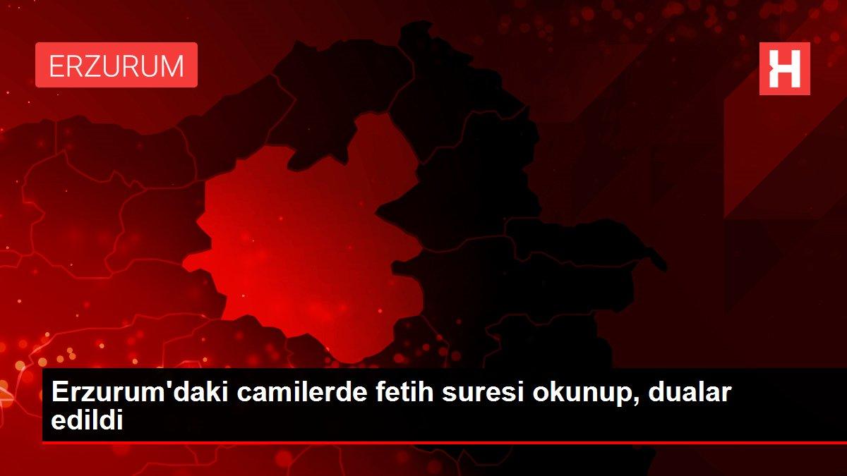 Erzurum'daki camilerde fetih suresi okunup, dualar edildi