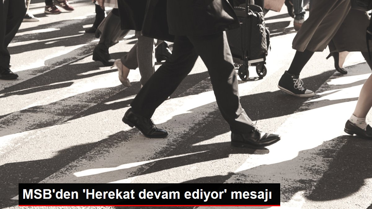 MSB'den 'Herekat devam ediyor' mesajı