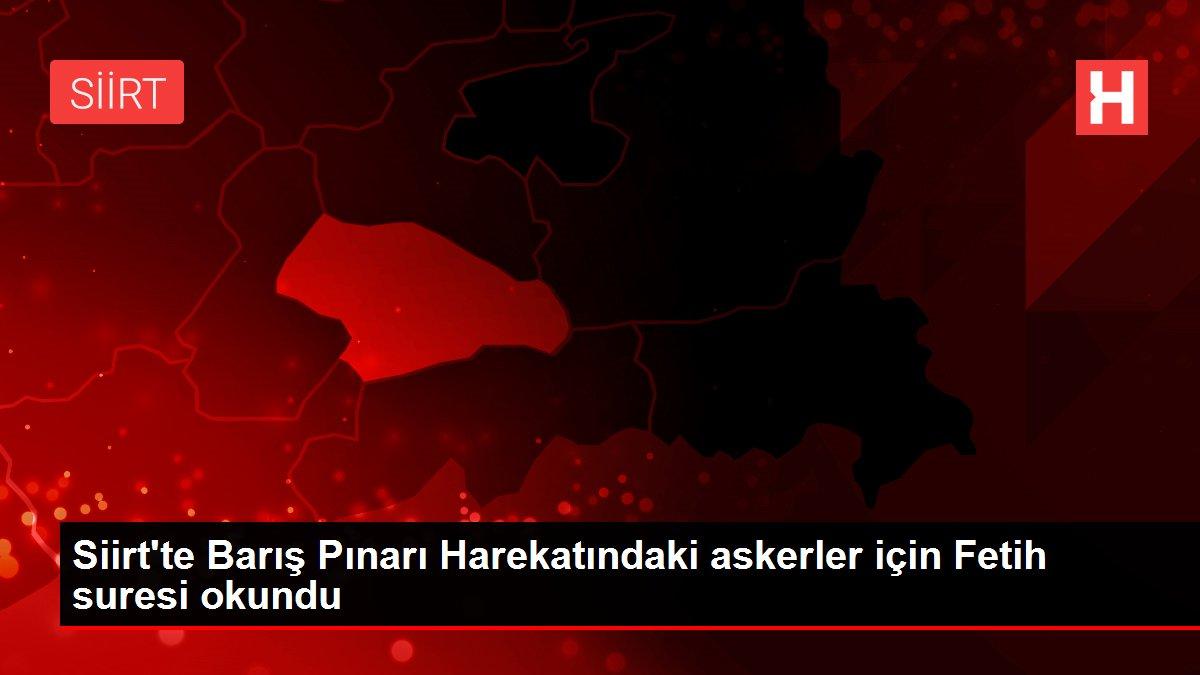 Siirt'te Barış Pınarı Harekatındaki askerler için Fetih suresi okundu