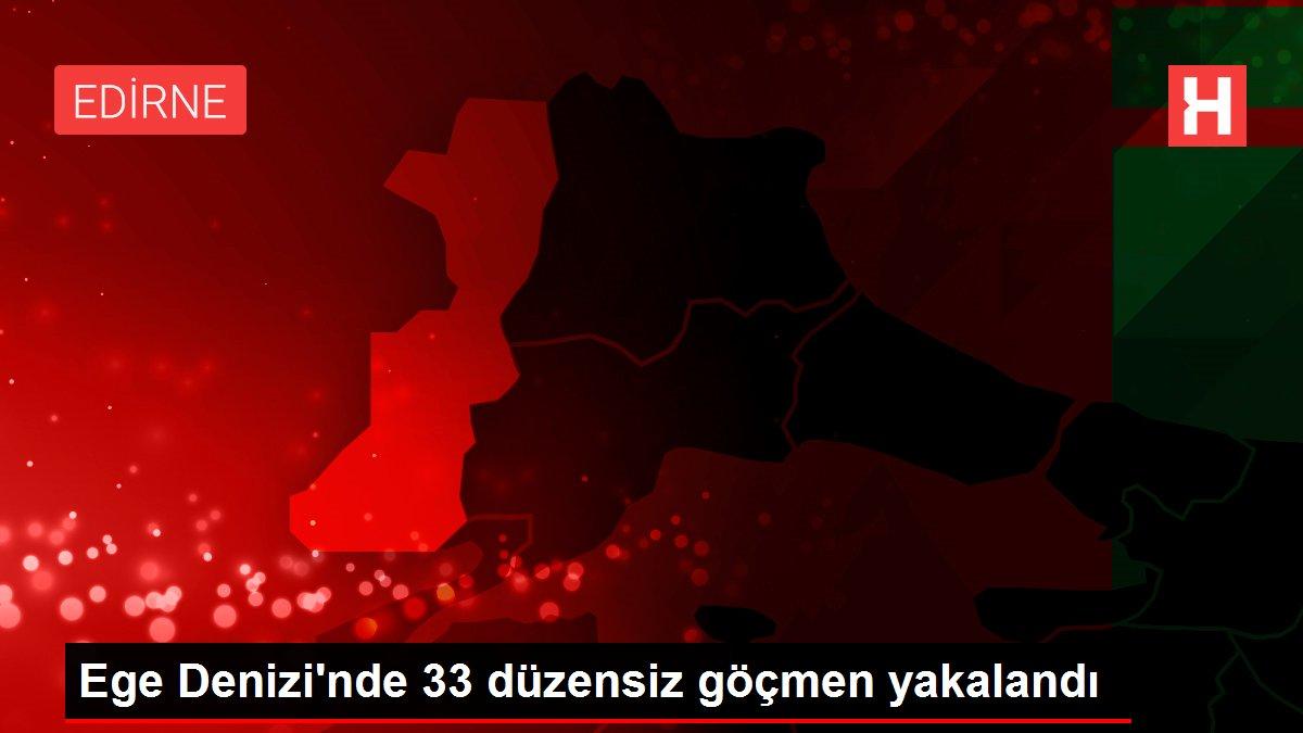 Ege Denizi'nde 33 düzensiz göçmen yakalandı
