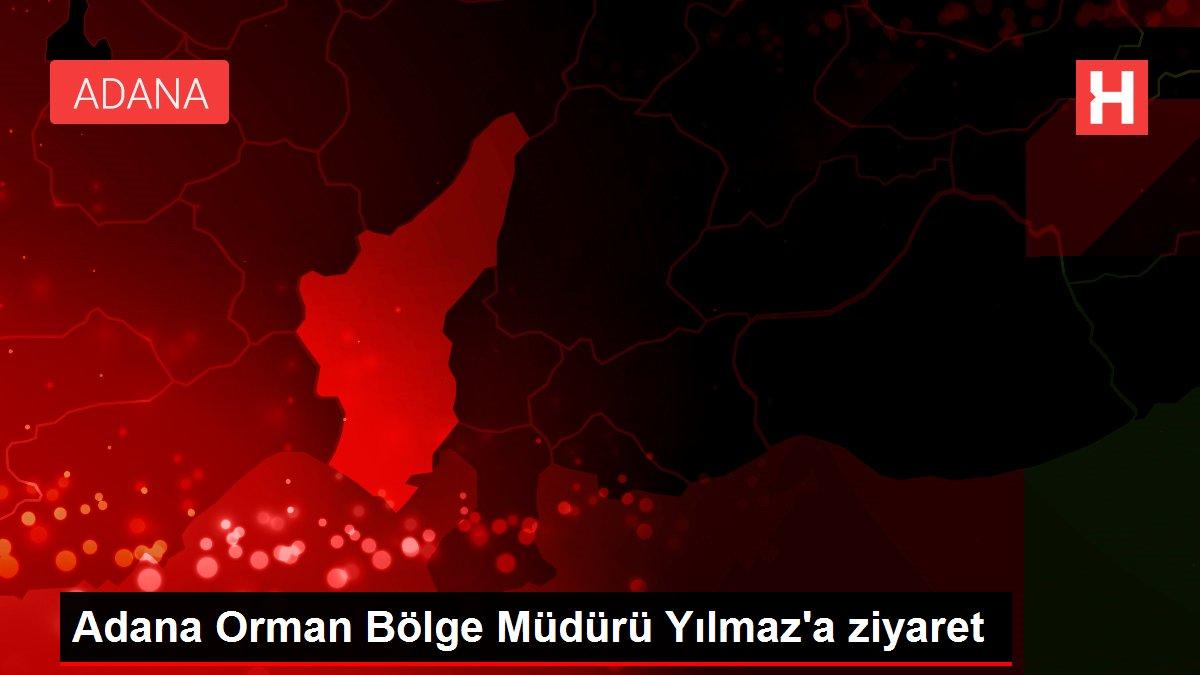 Adana Orman Bölge Müdürü Yılmaz'a ziyaret