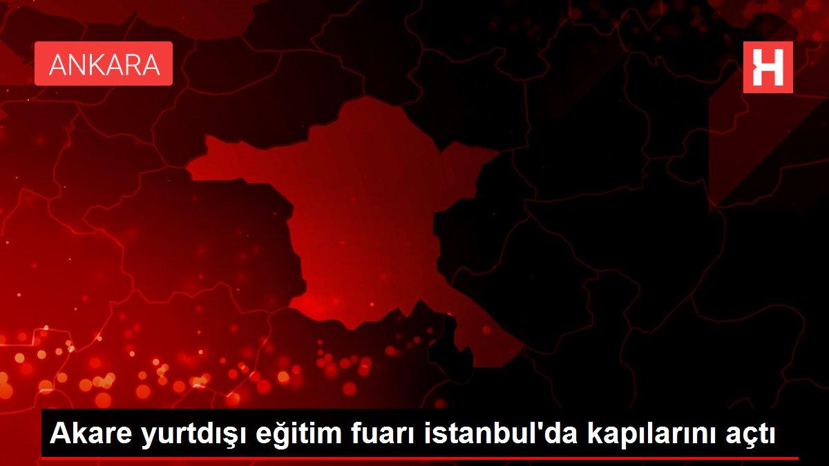Akare yurtdışı eğitim fuarı istanbul'da kapılarını açtı
