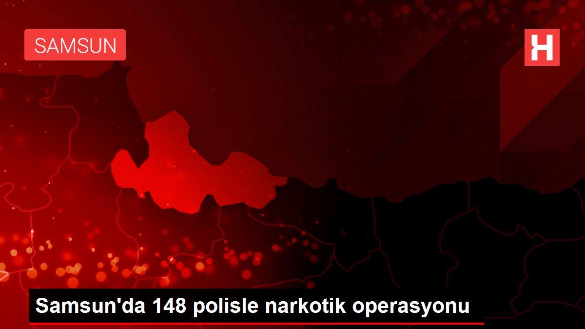 Samsun'da 148 polisle narkotik operasyonu