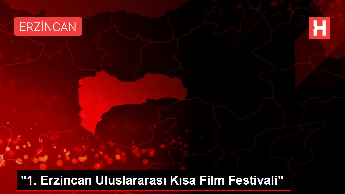 1. Erzincan Uluslararası Kısa Film Festivali