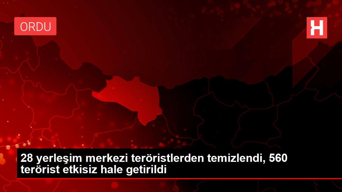 28 yerleşim merkezi teröristlerden temizlendi, 560 terörist etkisiz hale getirildi