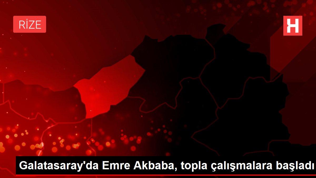 Galatasaray'da Emre Akbaba, topla çalışmalara başladı