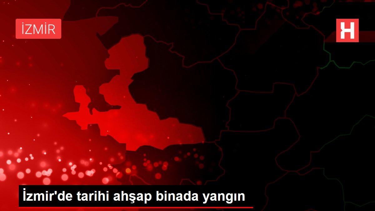 İzmir'de tarihi ahşap binada yangın