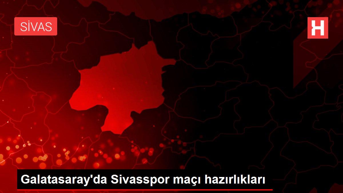 Galatasaray'da Sivasspor maçı hazırlıkları