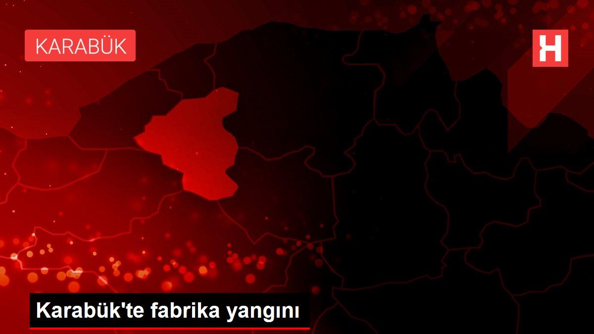 Karabük'te fabrika yangını