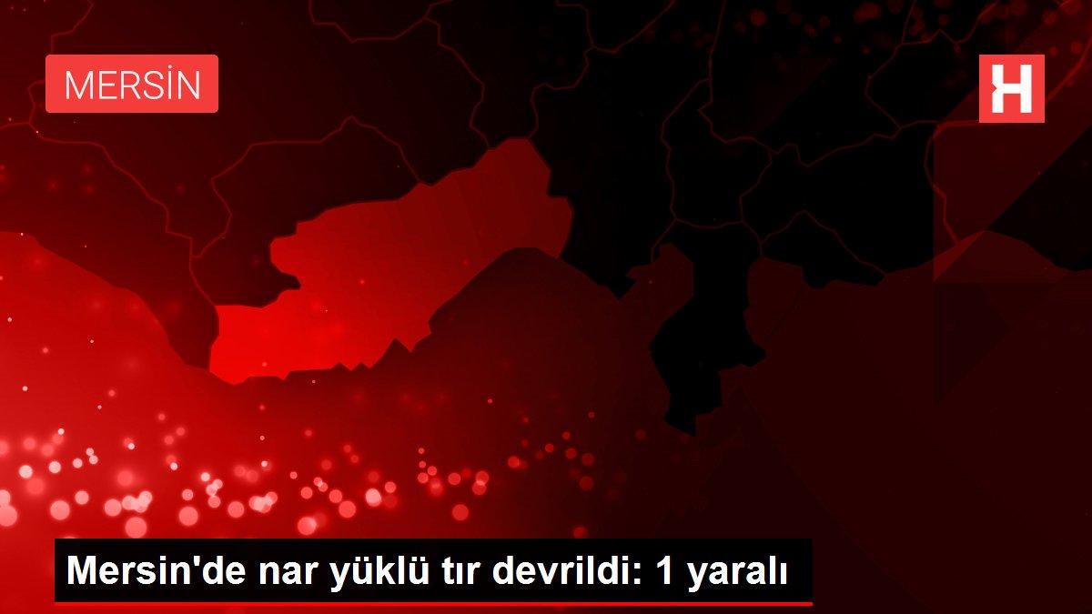Mersin'de nar yüklü tır devrildi: 1 yaralı