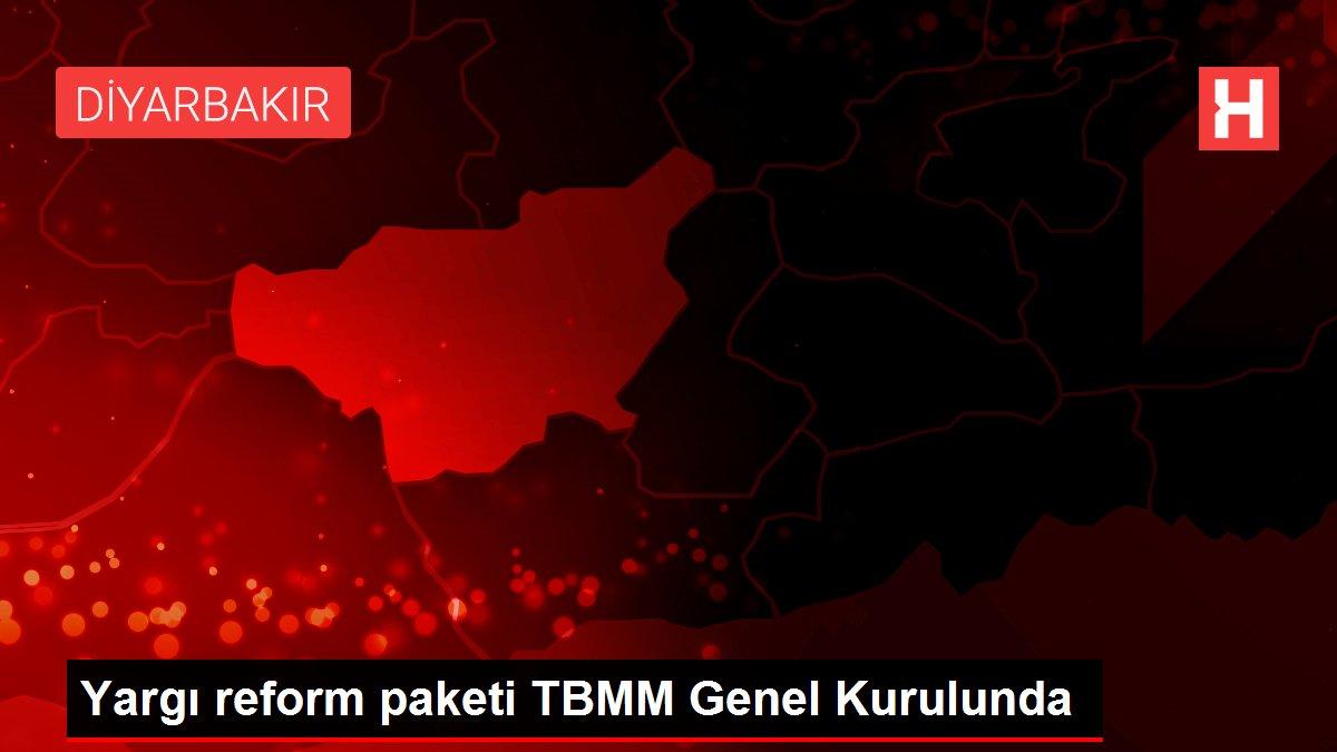 Yargı reform paketi TBMM Genel Kurulunda